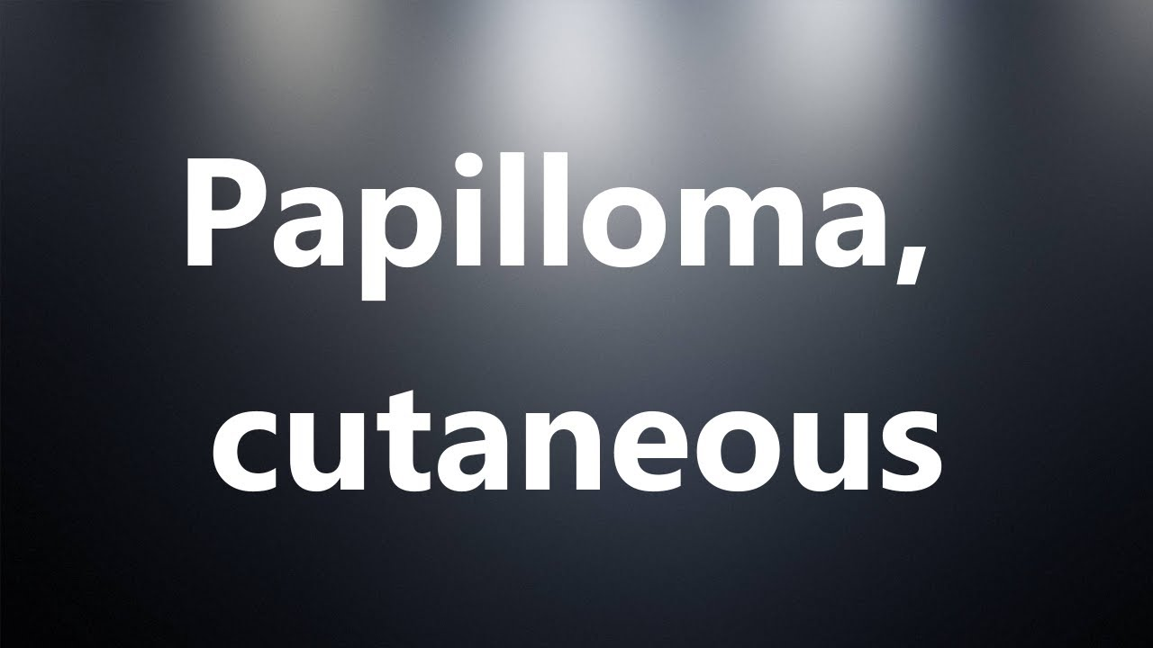 define papilloma medical terminology
