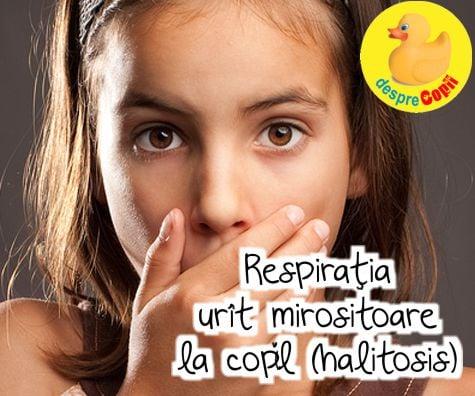 respiratie urat mirositoare copil 3 ani