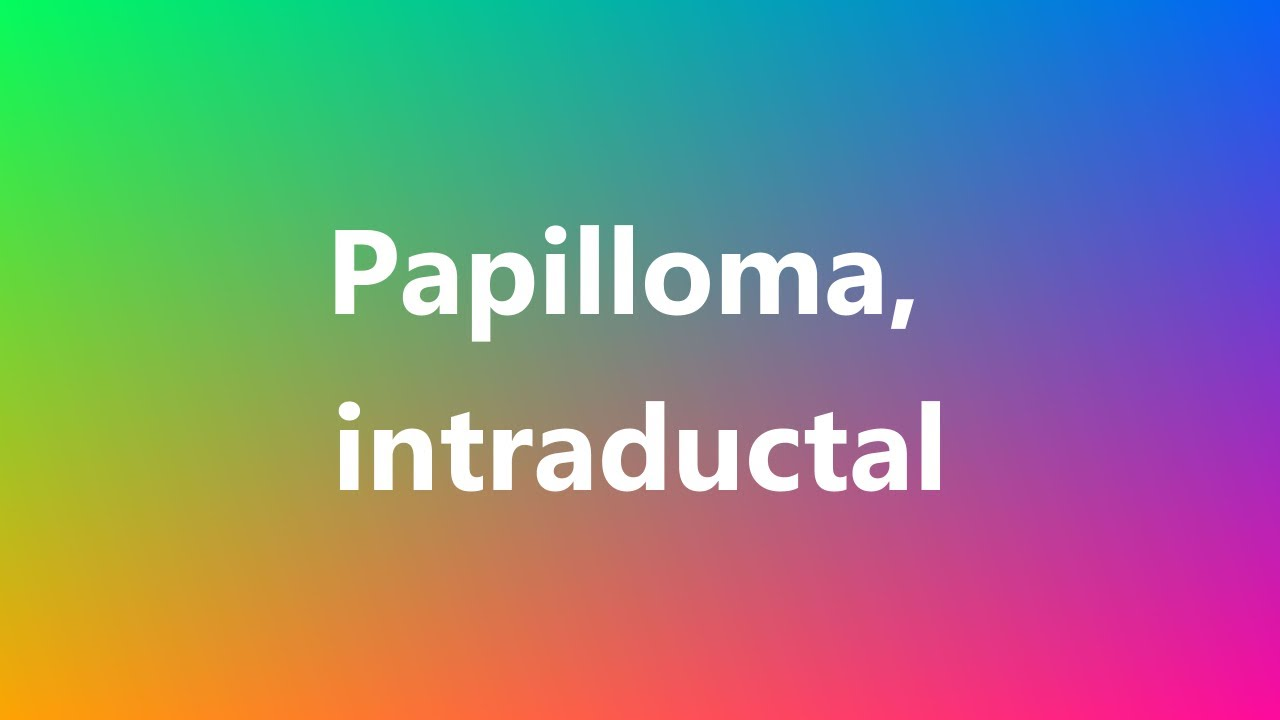 duct papilloma medical term