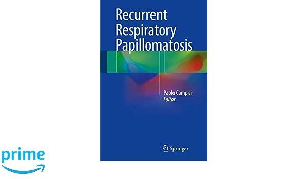 Recurrent Respiratory Papillomatosis: Paolo Campisi · | Books Express